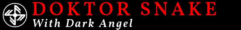 Doktor Snake (With Dark Angel)